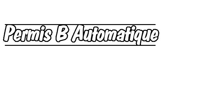 Permis B - Automatique